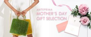 ANTEPRIMA MOTHER'S DAY GIFT SELECTION